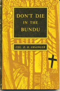 "COL. DON GRAINGER'S BOOK ""DONT DIE IN THE BUNDU"" (Photo from Inez Grainger's HSZ talk ""Don Grainger's Life"")"